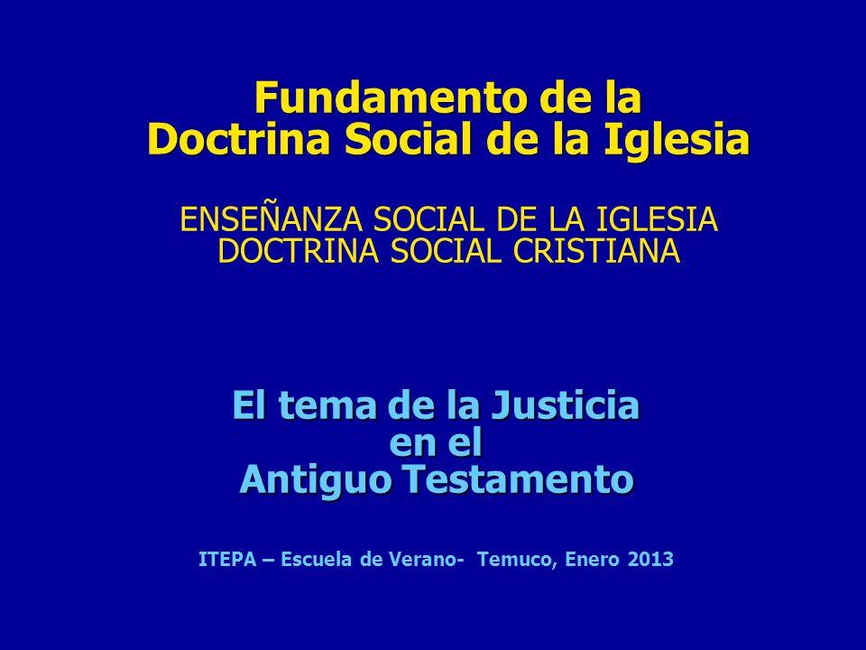 Fundamento de la Doctrina Social de la Iglesia Fundamento de la Doctrina Social de la Iglesia ENSEÑANZA SOCIAL DE LA IGLESIA DOCTRINA SOCIAL CRISTIANA