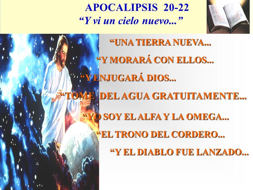 APOCALIPSIS 20-22 Y vi un cielo nuevo...UNA TIERRA NUEVA...