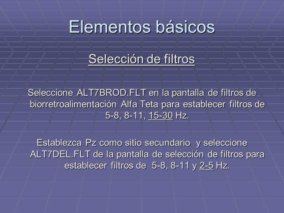Elementos básicos Selección de filtros Seleccione ALT7BROD.FLT en la pantalla de filtros de biorretroalimentación Alfa Teta para establecer filtros de