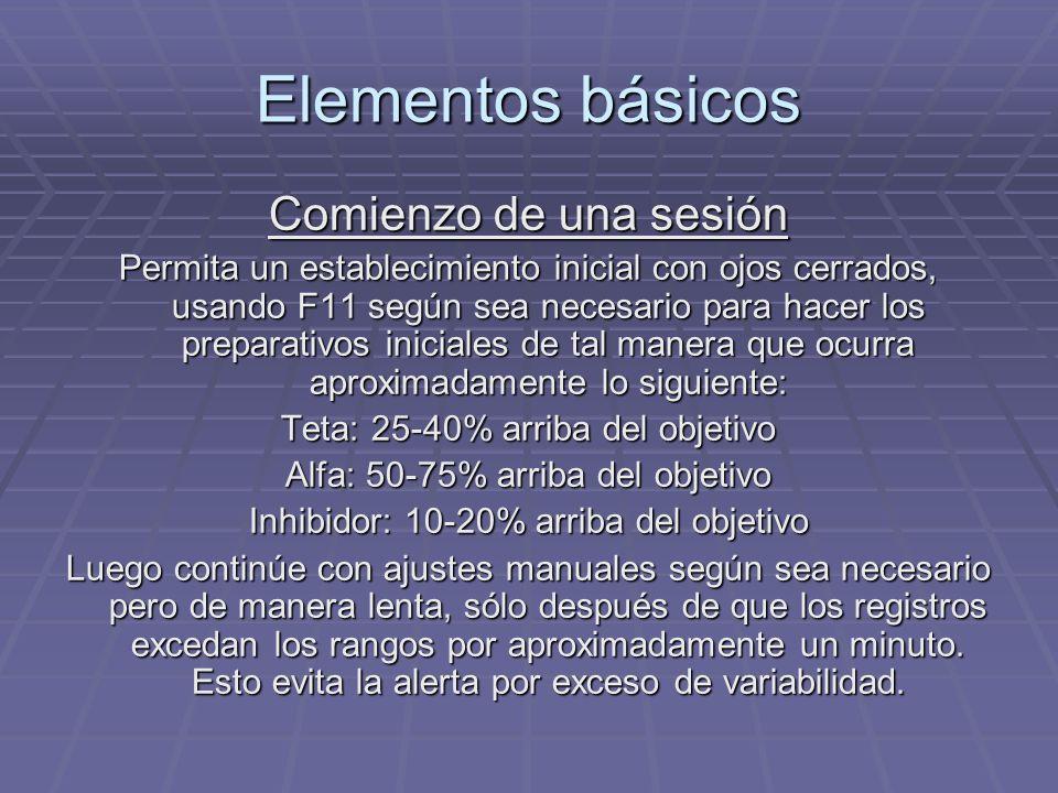 Elementos básicos Comienzo de una sesión Permita un establecimiento inicial con ojos cerrados, usando F11 según sea necesario para hacer los preparati