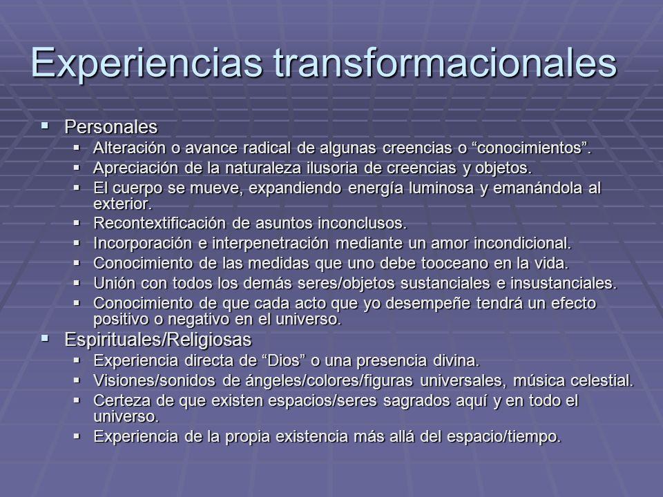 Experiencias transformacionales Personales Personales Alteración o avance radical de algunas creencias o conocimientos. Alteración o avance radical de