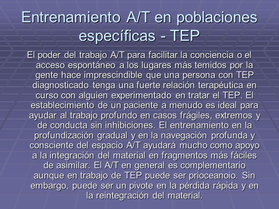 Entrenamiento A/T en poblaciones específicas - TEP El poder del trabajo A/T para facilitar la conciencia o el acceso espontáneo a los lugares más temi