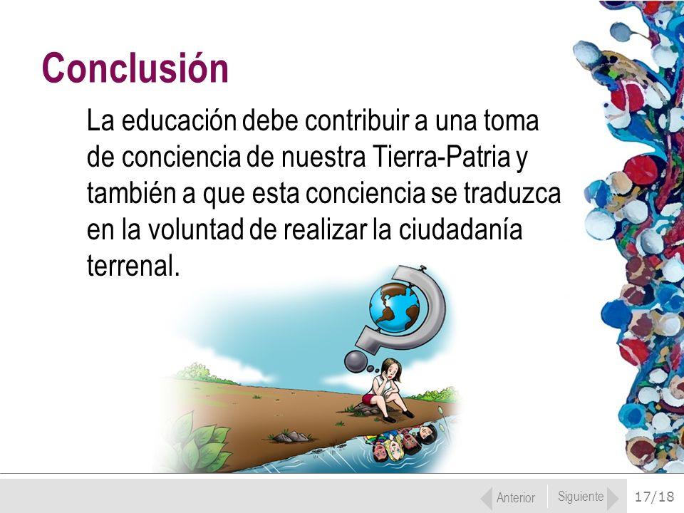 17/18 La educación debe contribuir a una toma de conciencia de nuestra Tierra-Patria y también a que esta conciencia se traduzca en la voluntad de rea