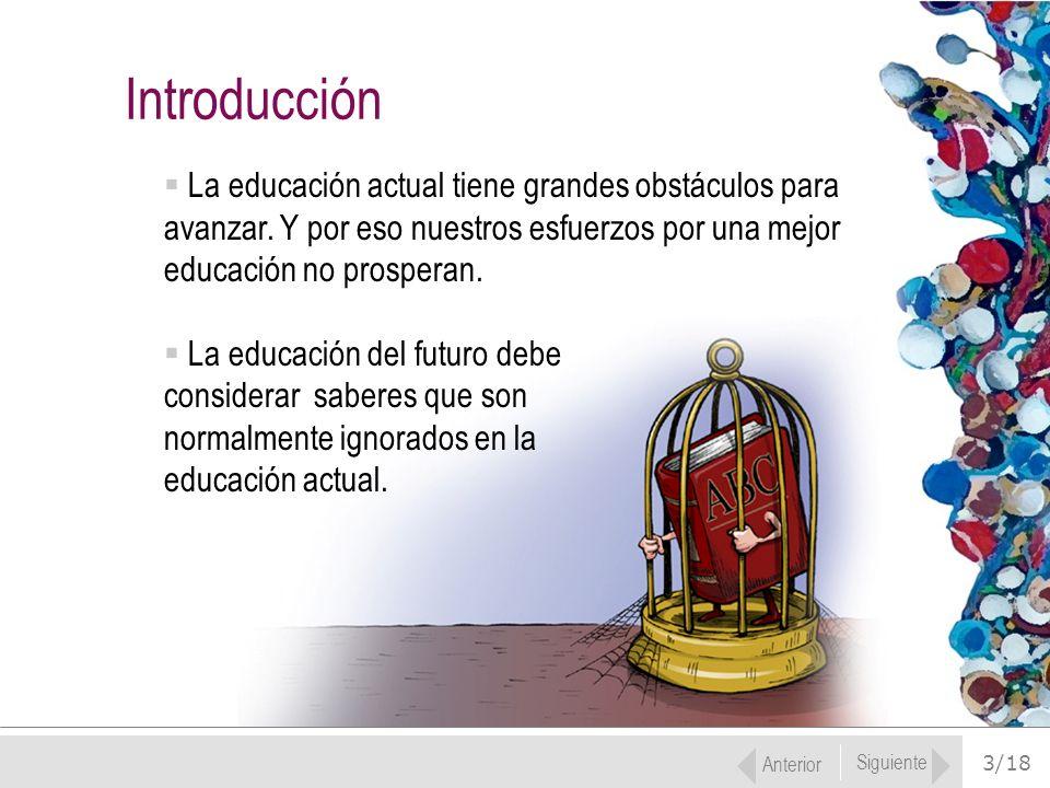 3/18 La educación actual tiene grandes obstáculos para avanzar. Y por eso nuestros esfuerzos por una mejor educación no prosperan. La educación del fu