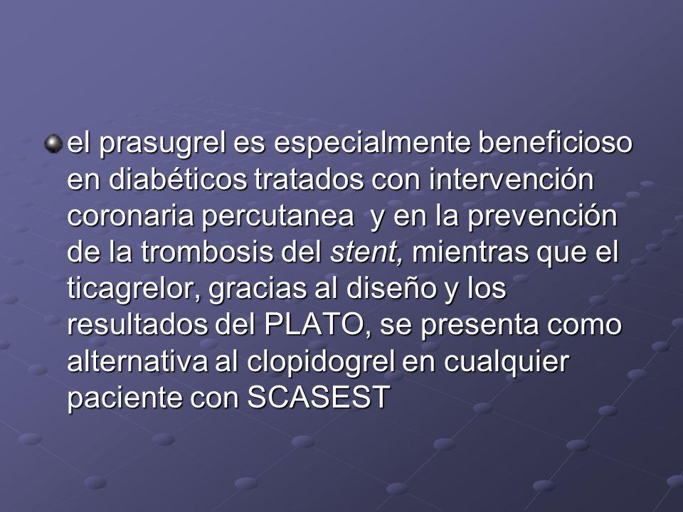 el prasugrel es especialmente beneficioso en diabéticos tratados con intervención coronaria percutanea y en la prevención de la trombosis del stent, m