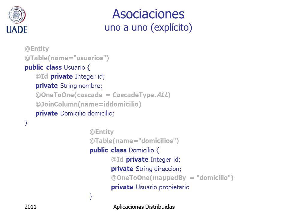 Asociaciones uno a uno (explícito) @Entity @Table(name=
