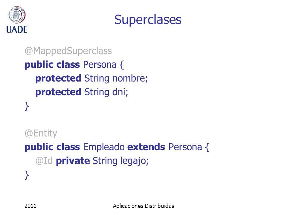 MR @MappedSuperclass Persiste a un objeto heredando las propiedades definidas en la superclase, en una única tabla.