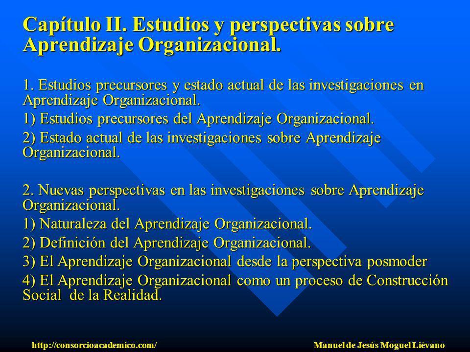 Capítulo II. Estudios y perspectivas sobre Aprendizaje Organizacional. 1. Estudios precursores y estado actual de las investigaciones en Aprendizaje O