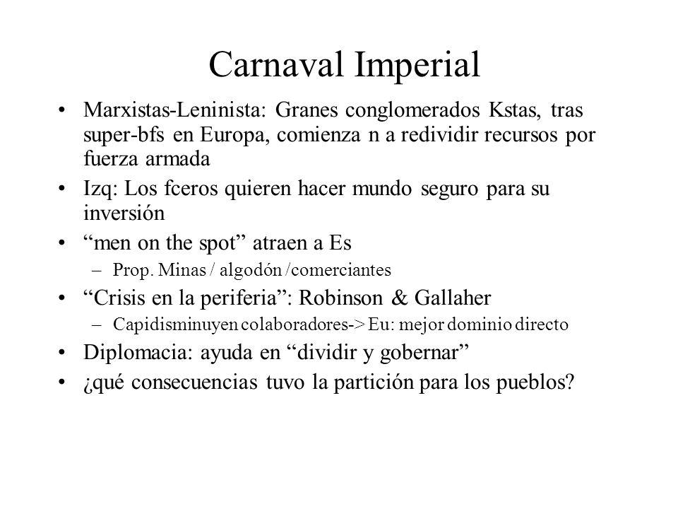 Carnaval Imperial Marxistas-Leninista: Granes conglomerados Kstas, tras super-bfs en Europa, comienza n a redividir recursos por fuerza armada Izq: Lo