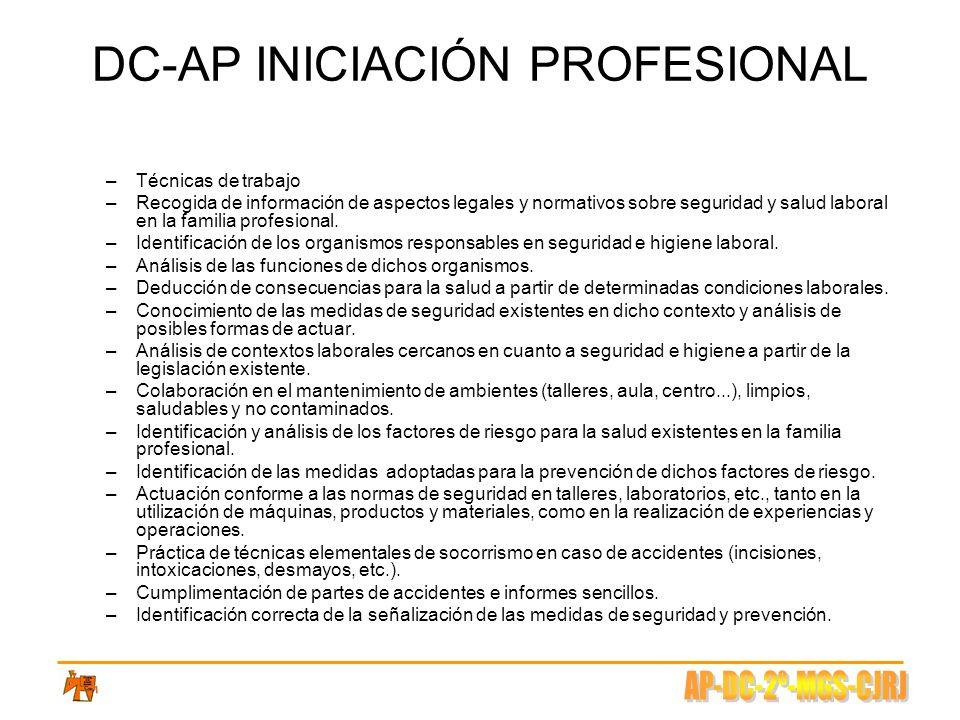DC-AP INICIACIÓN PROFESIONAL –Técnicas de trabajo –Recogida de información de aspectos legales y normativos sobre seguridad y salud laboral en la fami