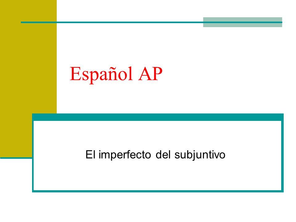 Español AP El imperfecto del subjuntivo