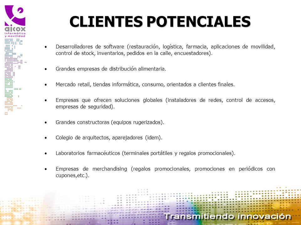 CLIENTES POTENCIALES Desarrolladores de software (restauración, logística, farmacia, aplicaciones de movilidad, control de stock, inventarios, pedidos