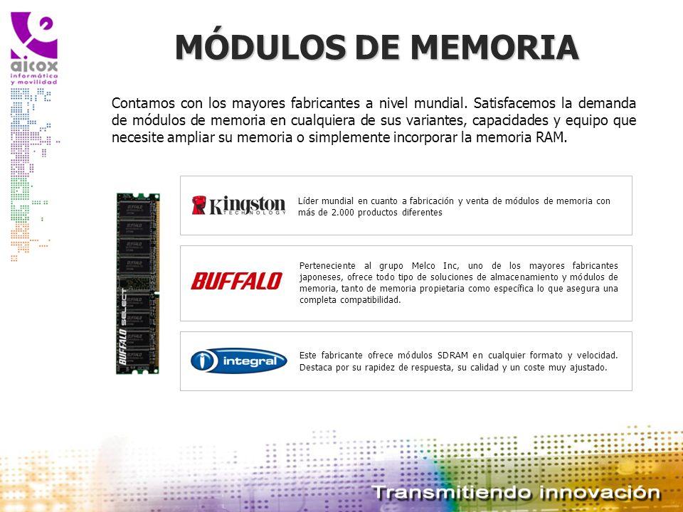 MÓDULOS DE MEMORIA Contamos con los mayores fabricantes a nivel mundial. Satisfacemos la demanda de módulos de memoria en cualquiera de sus variantes,