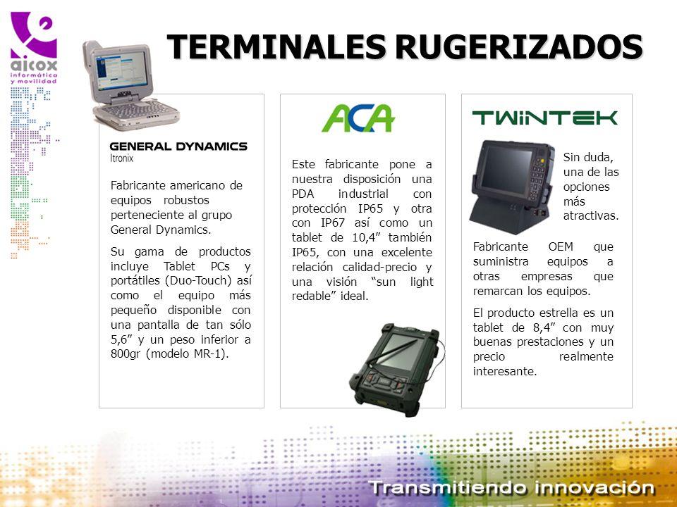 TERMINALES RUGERIZADOS Fabricante americano de equipos robustos perteneciente al grupo General Dynamics. Su gama de productos incluye Tablet PCs y por