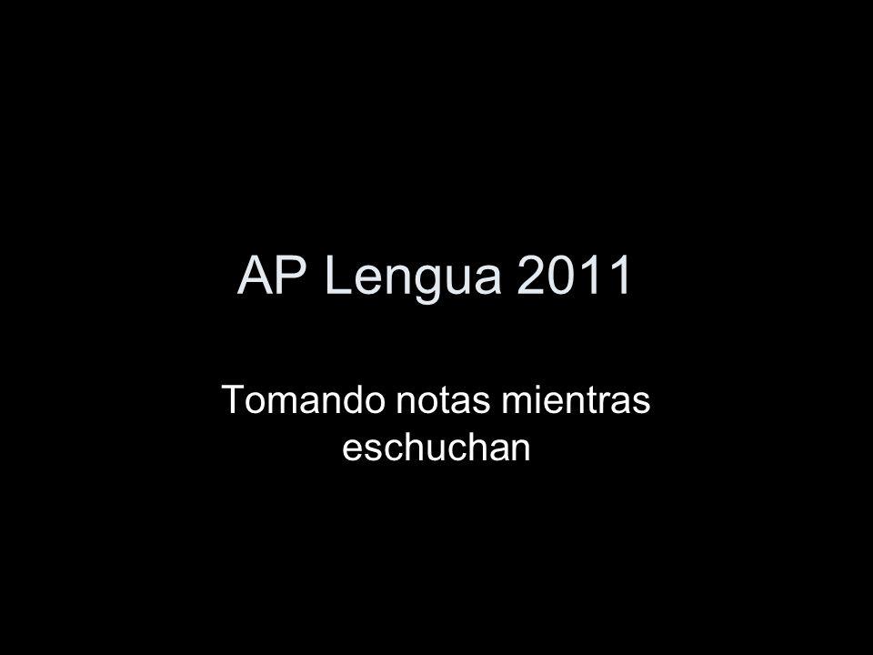 AP Lengua 2011 Tomando notas mientras eschuchan