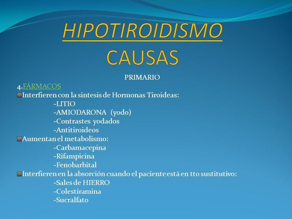 PRIMARIO 5.DEFECTOS HEREDITARIOS DE LA SÍNTESIS DE HORMONAS -Con BOCIO -Casi siempre congénito 6.AGENESIA O DISGENESIA TIROIDEA -Sin bocio -+ frecuente de hT congénitos 7.ENFERMEDADES INFILTRATIVAS Hemocromatosis, amiloidosis
