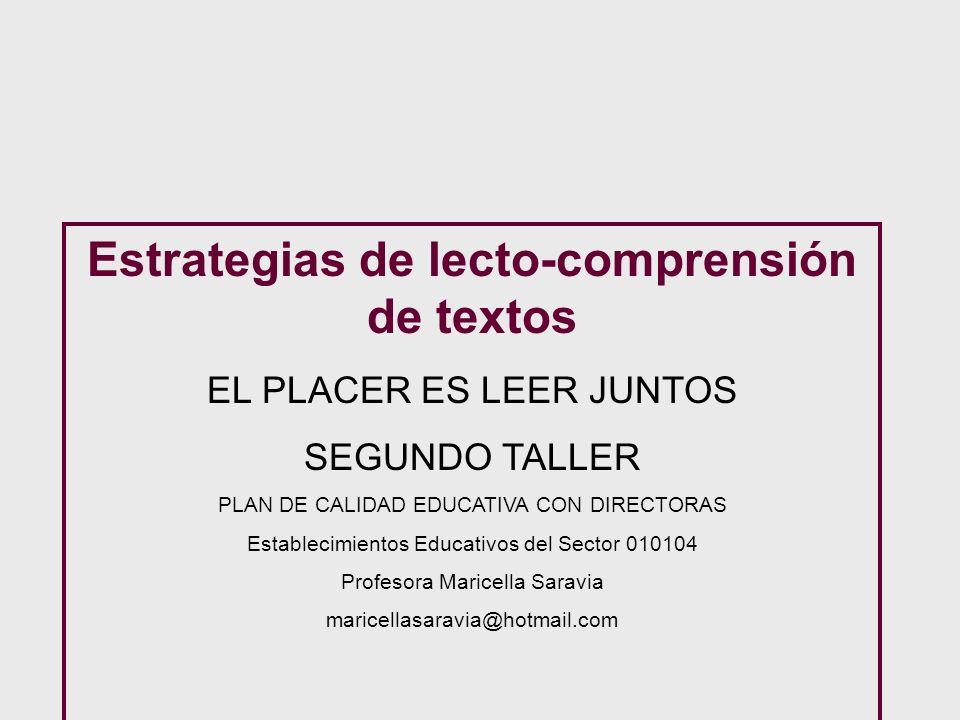 Estrategias de lecto-comprensión de textos EL PLACER ES LEER JUNTOS SEGUNDO TALLER PLAN DE CALIDAD EDUCATIVA CON DIRECTORAS Establecimientos Educativo