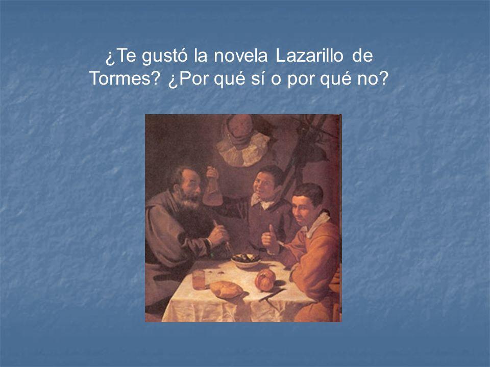 ¿Te gustó la novela Lazarillo de Tormes? ¿Por qué sí o por qué no?