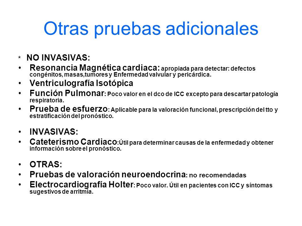 Otras pruebas adicionales * NO INVASIVAS: Resonancia Magnética cardiaca: apropiada para detectar: defectos congénitos, masas,tumores y Enfermedad valv