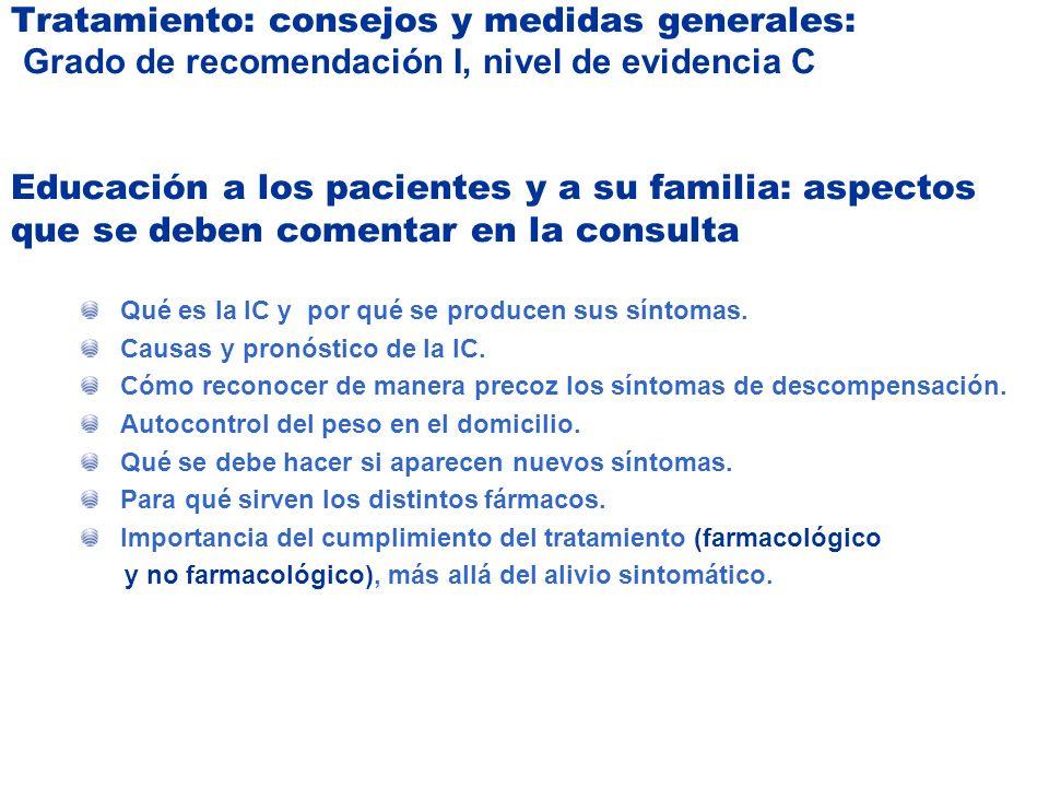Tratamiento: consejos y medidas generales: Grado de recomendación I, nivel de evidencia C Educación a los pacientes y a su familia: aspectos que se de