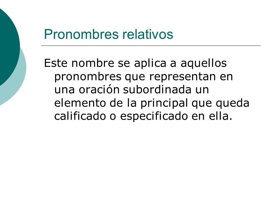 Para practicar En el libro de texto, en la página 62 y 63 hay dos prácticas con el uso de los pronombres relativos.