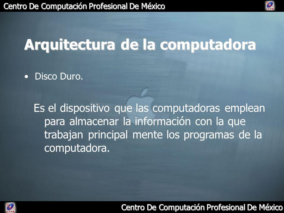 Arquitectura de la computadora Disco Duro. Es el dispositivo que las computadoras emplean para almacenar la información con la que trabajan principal