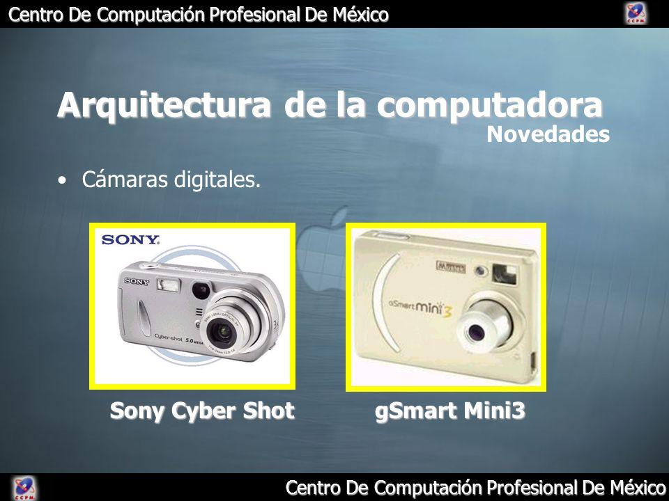 Centro De Computación Profesional De México Arquitectura de la computadora Cámaras digitales. Novedades Sony Cyber Shot gSmart Mini3