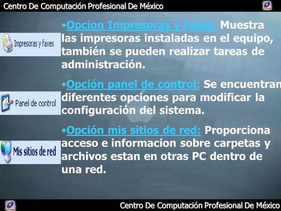 Centro De Computación Profesional De México Opcion Impresoras y faxes: Muestra las impresoras instaladas en el equipo, también se pueden realizar tare