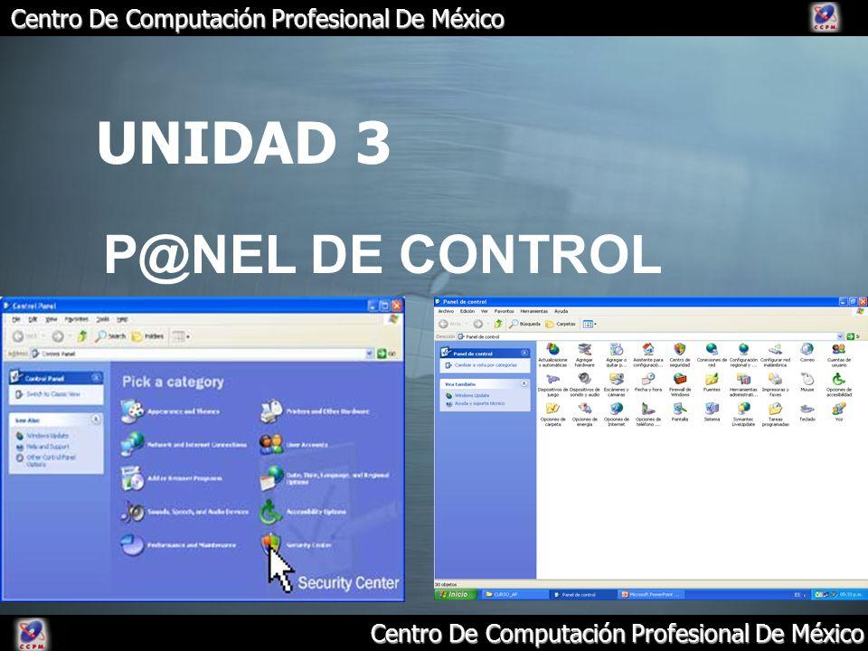 Centro De Computación Profesional De México UNIDAD 3 P@NEL DE CONTROL