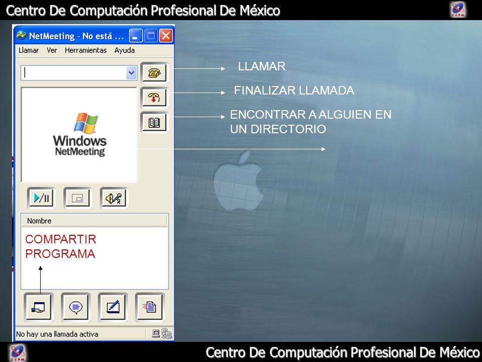 Centro De Computación Profesional De México ENCONTRAR A ALGUIEN EN UN DIRECTORIO FINALIZAR LLAMADA LLAMAR COMPARTIR PROGRAMA