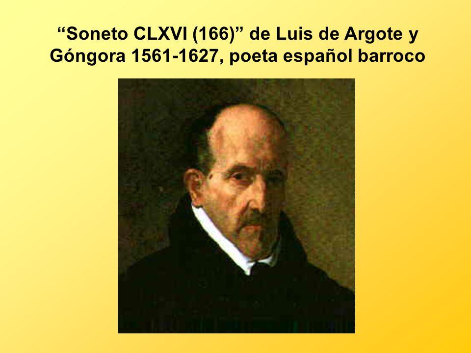 Soneto CLXVI (166) de Luis de Argote y Góngora 1561-1627, poeta español barroco