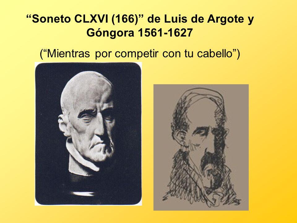 Soneto CLXVI (166) de Luis de Argote y Góngora 1561-1627 (Mientras por competir con tu cabello)