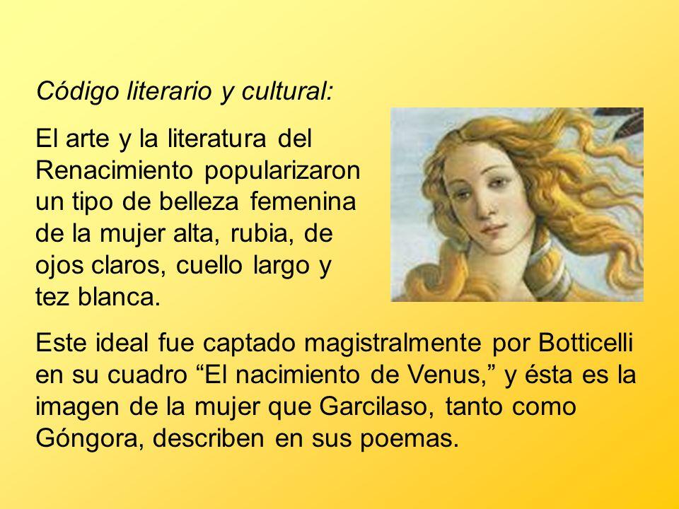Código literario y cultural: El arte y la literatura del Renacimiento popularizaron un tipo de belleza femenina de la mujer alta, rubia, de ojos claro