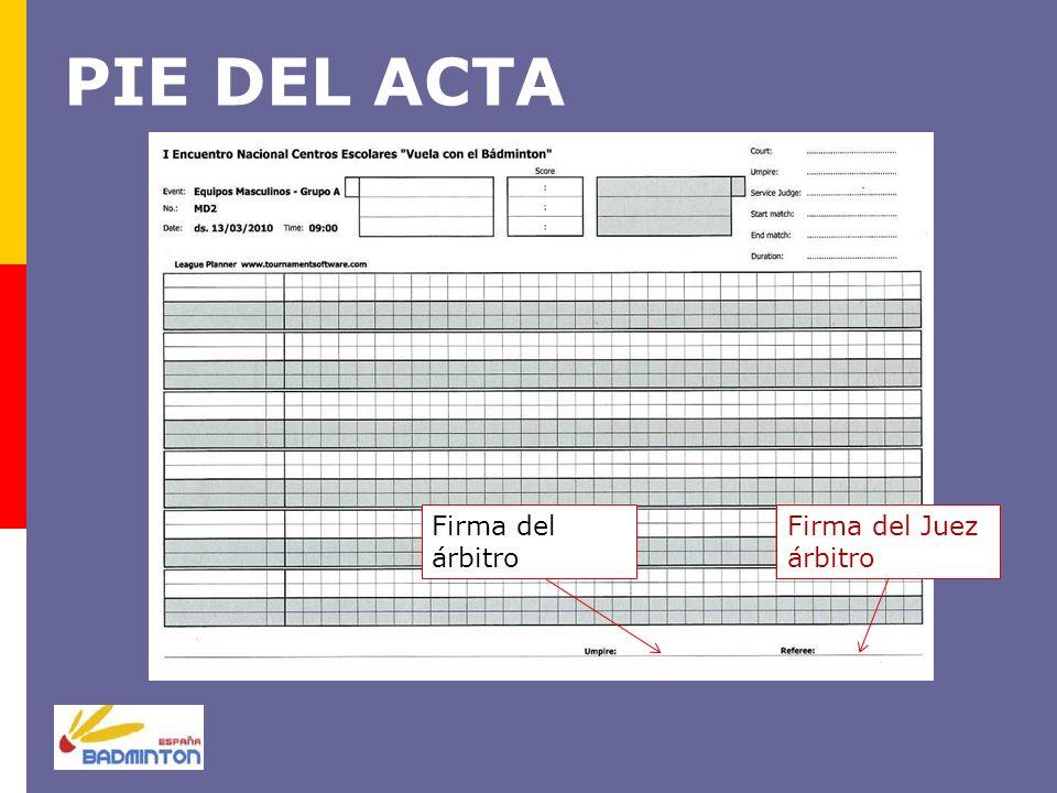 PIE DEL ACTA Firma del Juez árbitro Firma del árbitro
