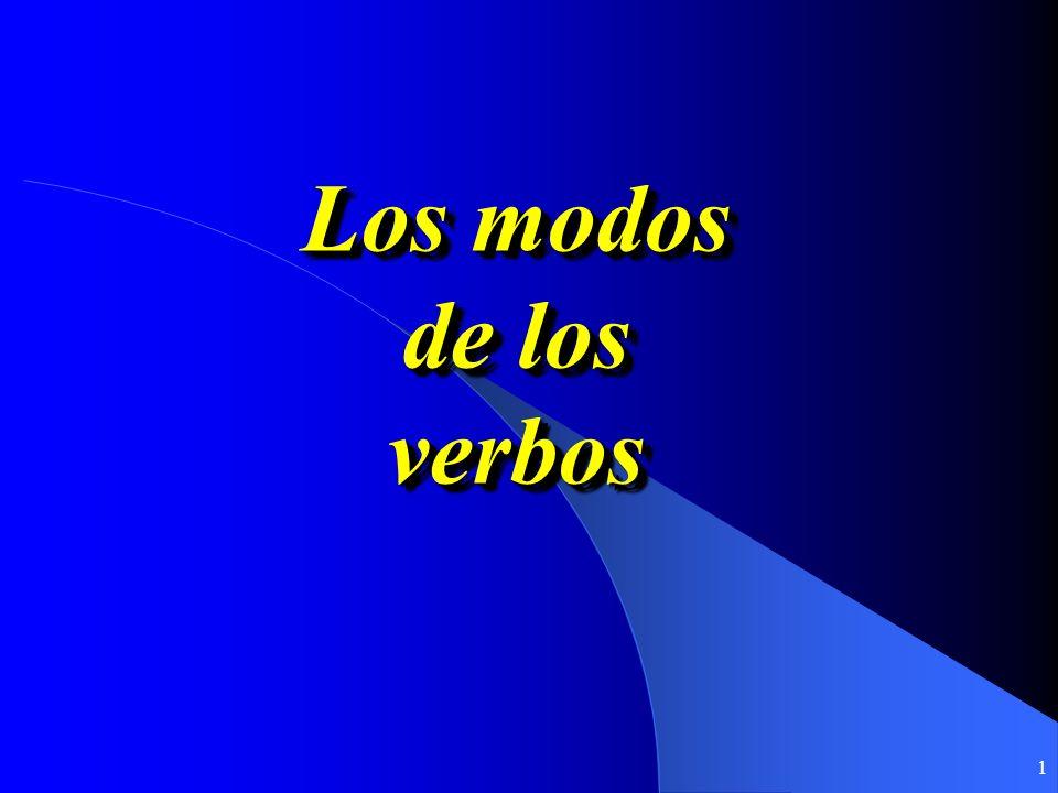 1 Los modos de los verbos