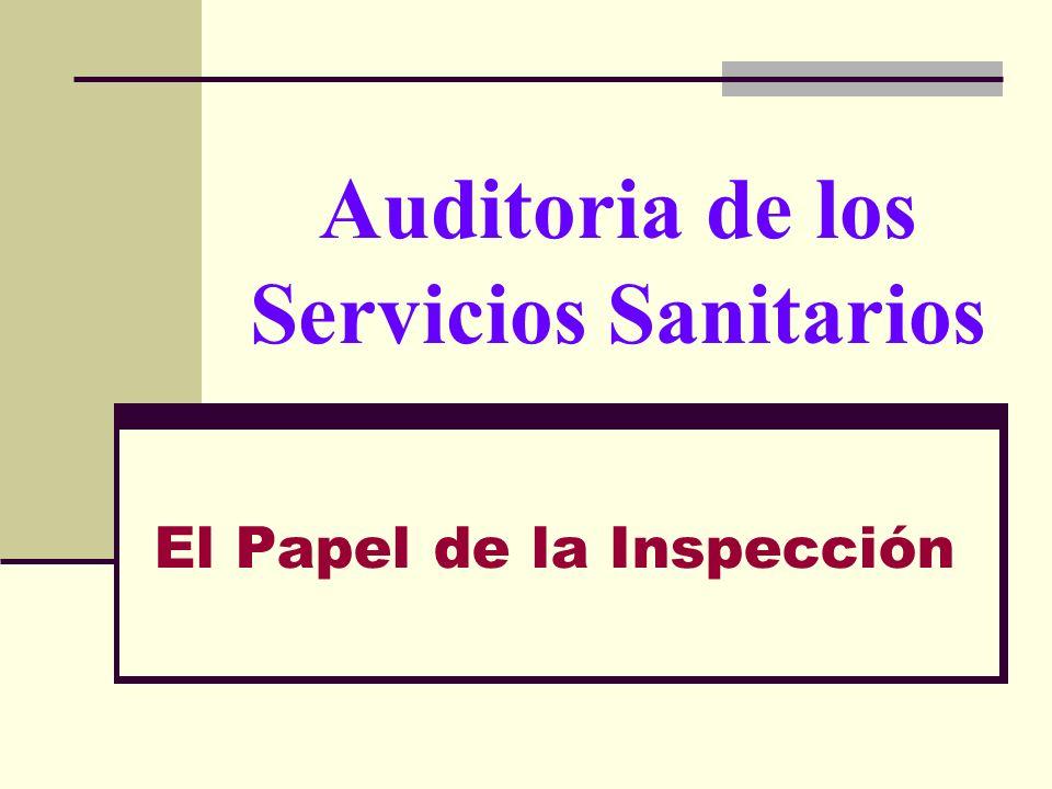 Evaluación externa y periódica de la Calidad y la Seguridad de los Centros y Servicios Sanitarios Papel de los Servicios de Inspección de las CC.AA.