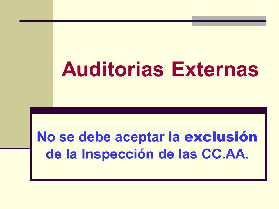 Auditorias Externas No se debe aceptar la exclusión de la Inspección de las CC.AA.