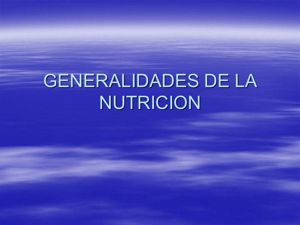 GENERALIDADES DE LA NUTRICION