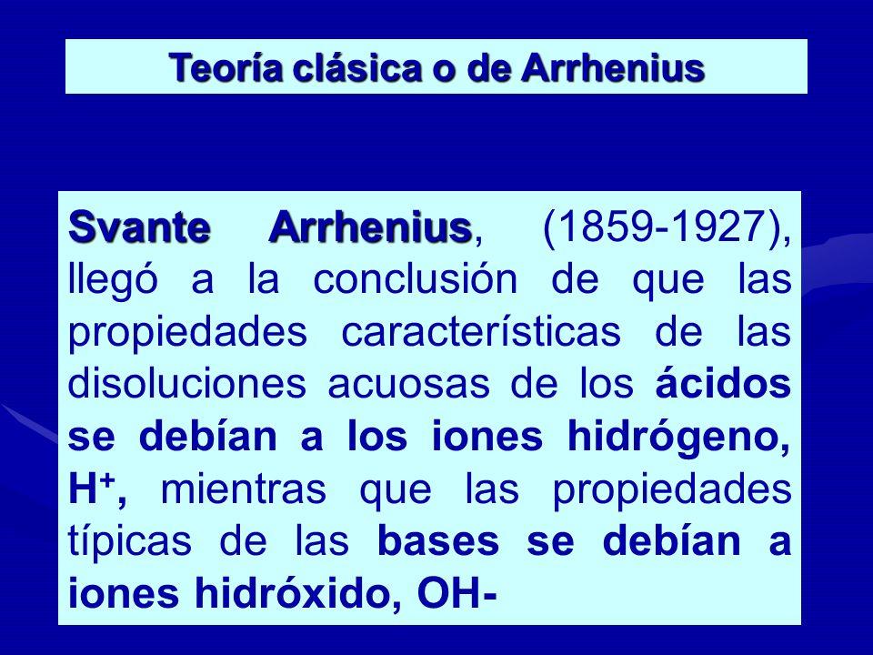 Svante Arrhenius Svante Arrhenius, (1859-1927), llegó a la conclusión de que las propiedades características de las disoluciones acuosas de los ácidos