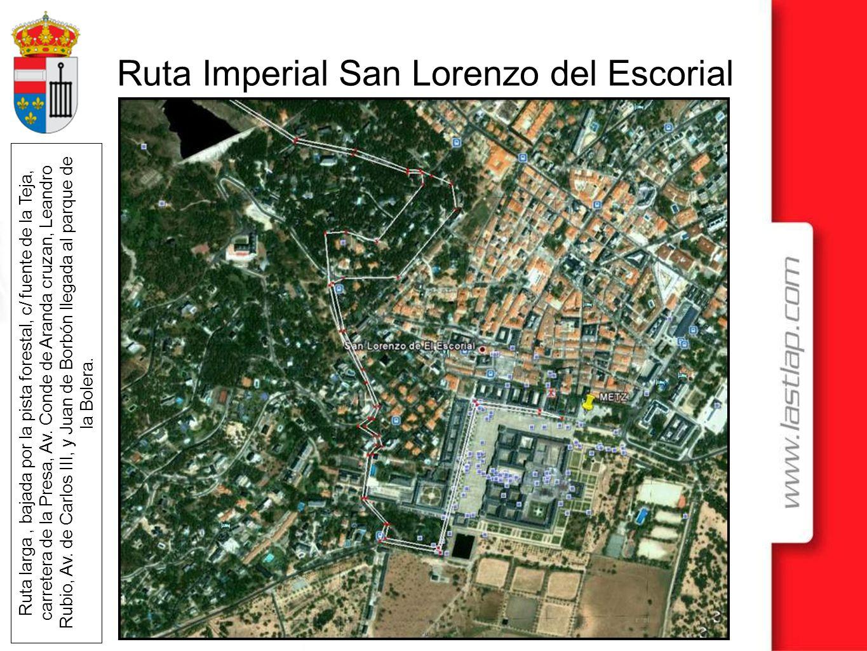 Ruta Imperial San Lorenzo del Escorial Ruta larga, bajada por la pista forestal, c/ fuente de la Teja, carretera de la Presa, Av. Conde de Aranda cruz