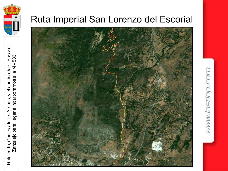 Ruta Imperial San Lorenzo del Escorial Ruta corta, Camino de las Arenas, y el camino de el Escorial – Zarzalejo para llegar a incarporarnos a la M - 5