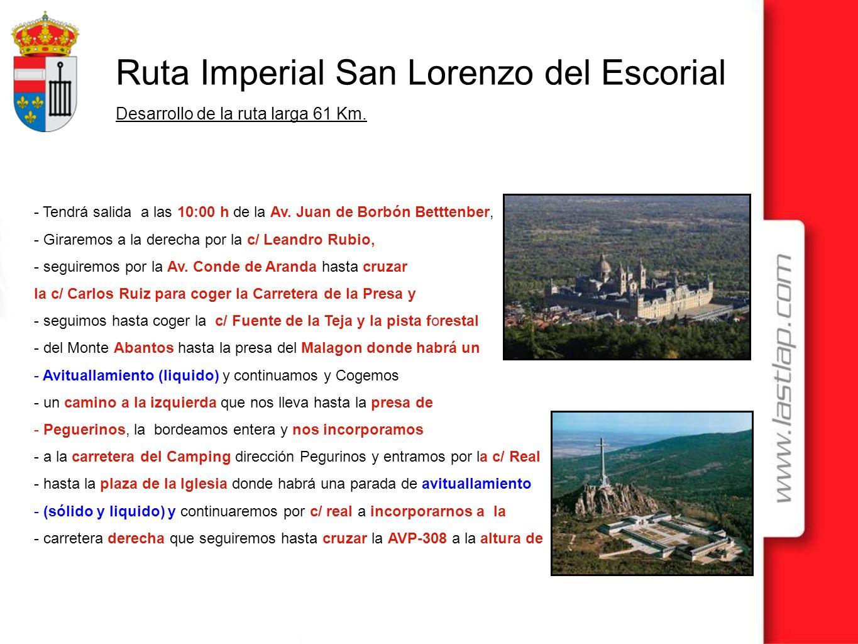 Ruta Imperial San Lorenzo del Escorial - Tendrá salida a las 10:00 h de la Av. Juan de Borbón Betttenber, - Giraremos a la derecha por la c/ Leandro R