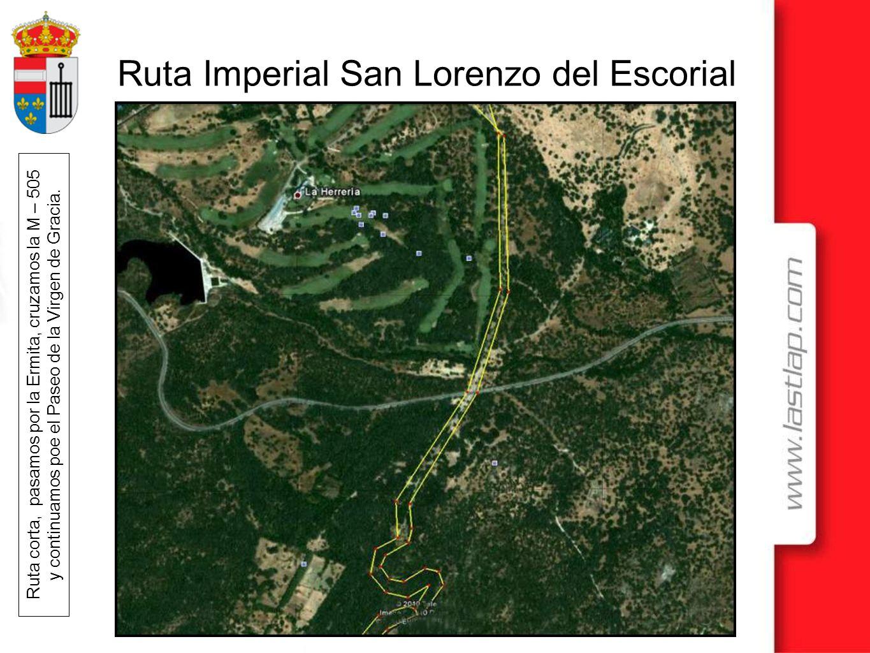 Ruta Imperial San Lorenzo del Escorial Ruta corta, pasamos por la Ermita, cruzamos la M – 505 y continuamos poe el Paseo de la Virgen de Gracia.