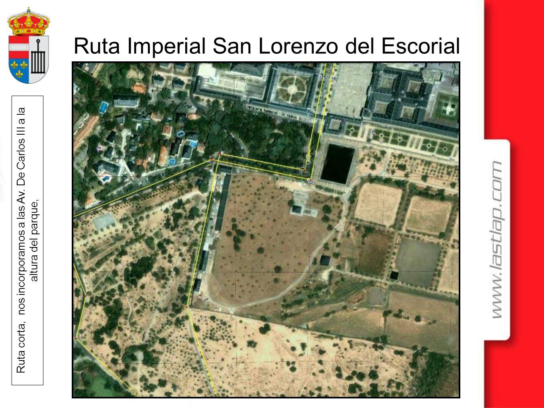 Ruta Imperial San Lorenzo del Escorial Ruta corta, nos incorporamos a las Av. De Carlos III a la altura del parque,