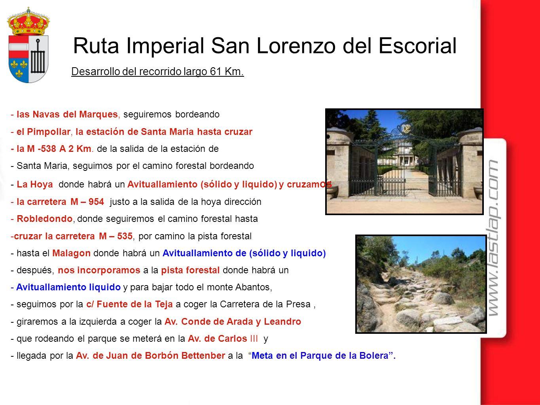 Ruta Imperial San Lorenzo del Escorial - las Navas del Marques, seguiremos bordeando - el Pimpollar, la estación de Santa Maria hasta cruzar - la M -5