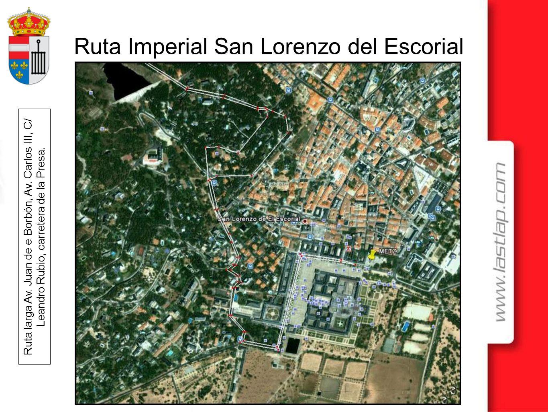 Ruta Imperial San Lorenzo del Escorial Ruta larga Av. Juan de e Borbón, Av. Carlos III, C/ Leandro Rubio, carretera de la Presa.