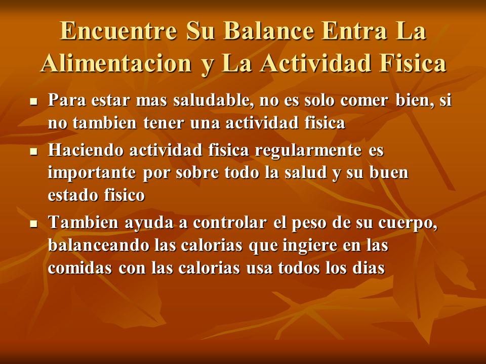 Encuentre Su Balance Entra La Alimentacion y La Actividad Fisica Para estar mas saludable, no es solo comer bien, si no tambien tener una actividad fi