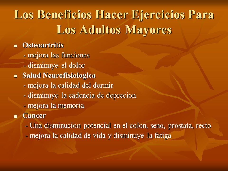 Los Beneficios Hacer Ejercicios Para Los Adultos Mayores Osteoartritis Osteoartritis - mejora las funciones - mejora las funciones - disminuye el dolo