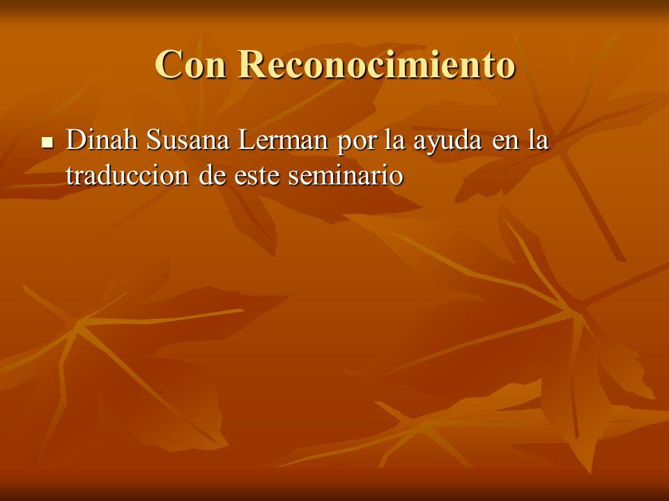Con Reconocimiento Dinah Susana Lerman por la ayuda en la traduccion de este seminario Dinah Susana Lerman por la ayuda en la traduccion de este semin