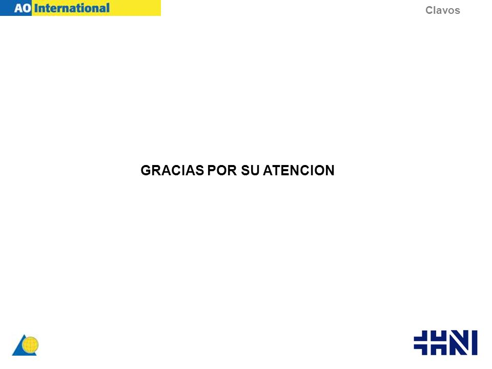 GRACIAS POR SU ATENCION Clavos